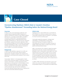 "Deconstructing Pipelines: NERA's Role in Canada's Omnibus ""Pipeline Abandonment"" Proceeding before the National Energy Board"