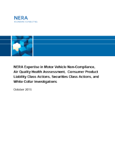NERA Expertise in Motor Vehicle Non-Compliance, Air Quality Health Asssessment,  Consumer Product Liability Class Actions, Securities Class Actions, and White Collar Investigations