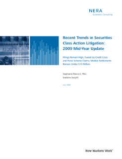 Recent Trends in Securities Class Actions Litigation: 2009 Mid-Year Update; Filings Remain High, Fueled by Credit Crisis and Ponzi Scheme Claims; Median Settlements Remain Under $10 Million