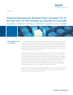 Asbestos Payments per Resolved Claim Increased 75% in the Past Year—Is This Increase as Dramatic as it Sounds? Snapshot of Recent Trends in Asbestos Litigation: 2012 Update