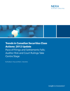 Trends in Canadian Securities Class Actions: 2012 Update Pace of Filings and Settlements Falls; Auditor Risk and Court Rulings Take Centre Stage
