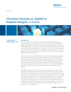 Diversion Analysis as Applied to Hospital Mergers: A Primer